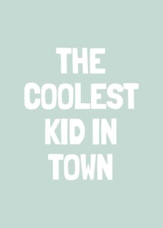 Coolest kid in town text poster