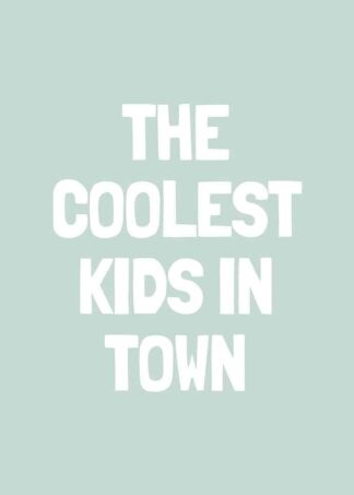 Coolest Kids In Town text poster
