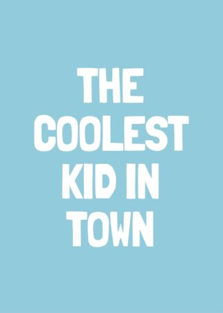 Coolest kid in town quote poster