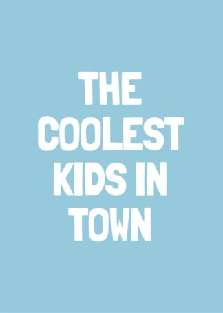 Coolest kids in town-bl poster