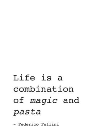 Life is a combination of magic and pasta poster