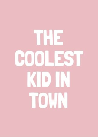Coolest kid in town quote in pink poster