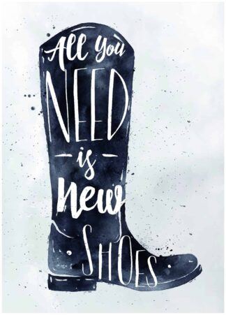 All you need is new shoes poster