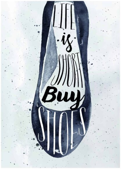 Life is short buy shoes poster
