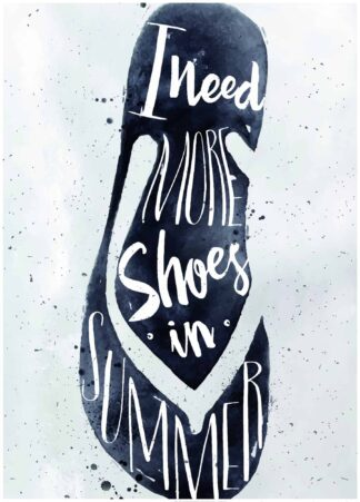 i need more shoes in summer poster