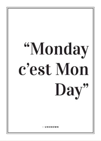 Monday cest mon day motivational quote poster