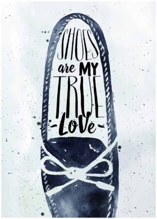 shoes are my true love poster