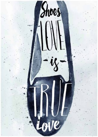 Shoe love is true love poster