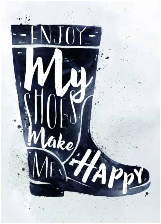 Enjoy my shoes make me happy poster