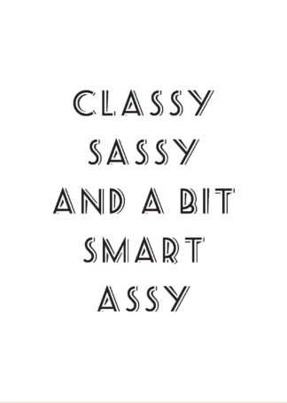 Classy sassy and a bit smart assy poster